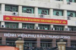 Bệnh viện phụ sản Trung Ương - nơi khám, chữa bệnh được đông đảo chị em tin tưởng